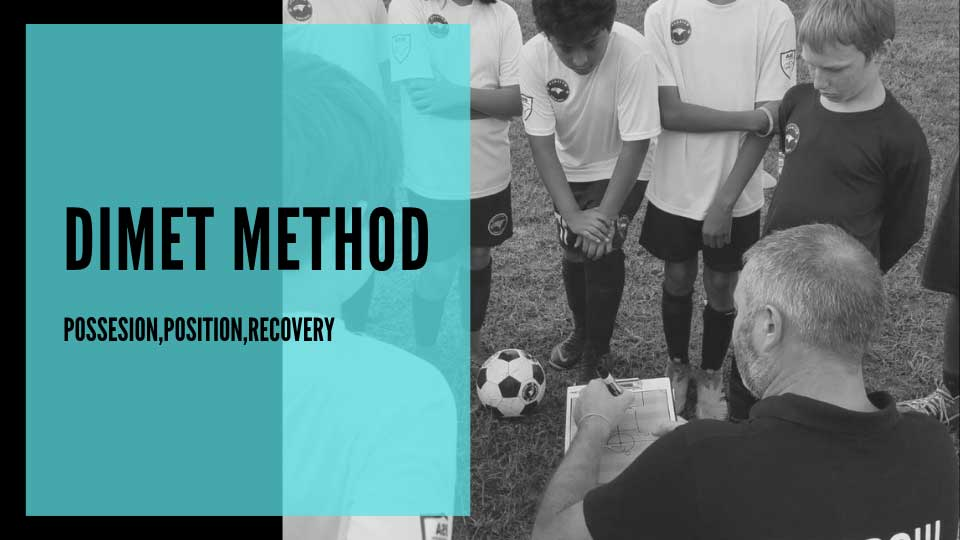 DIMET METHOD - POSSESION, POSITION, RECOVERY